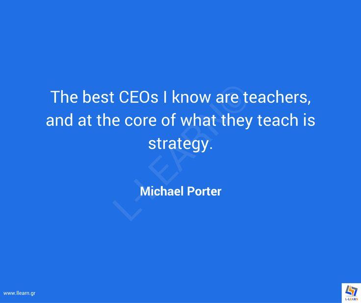 Γνωμικό για την εκπαίδευση 77. #LLEARN #εκπαίδευση #εκπαιδευτικός #μάθηση #απόφθεγμα #γνωμικό #Michael #Porter #LLEARN