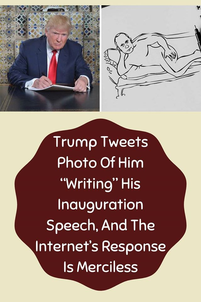 Trump Tweets Photo Of Him Writing His Inauguration Speech And The Internet S Response Is Merciless In 2020 Funny Club Inauguration Trump Tweets
