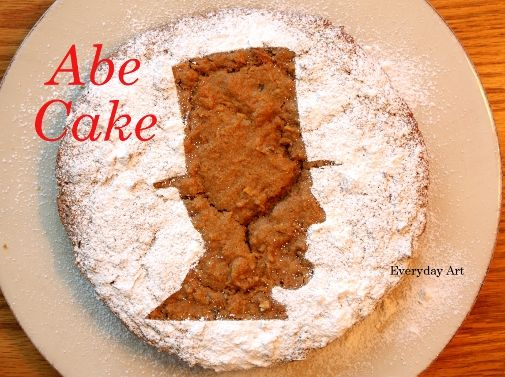 Everyday Art: President's Day food: Abraham Lincoln Cake