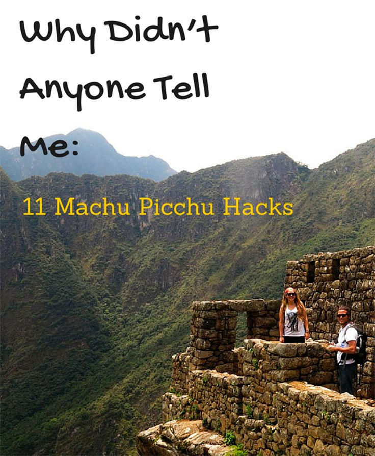 Why didn't anyone tell me: Machu Picchu Hacks and Tips