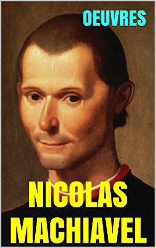 Oeuvres de Nicolas Machiavel (French Edition)