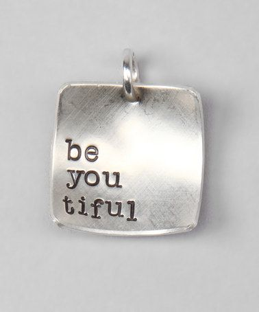 Look what I found on #zulily! Sterling Silver 'Be You Tiful' Charm #zulilyfinds