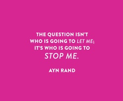The Question Isn't  Who is going to Let Me,  It's who is going to   STOP ME.    ayn rand: Unstoppable Quotes, Fit Inspiration, Rand Fans, Quotes V V, Embroidered Maxi, Darling Quotes, Inspiration Quotes, A Quotes, Maxi Skirts