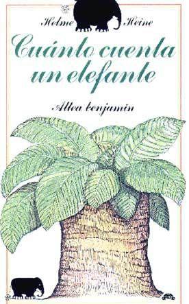Cuánto cuenta un elefante, de Helme Heine.
