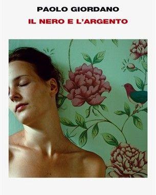 """""""Il nero e l'argento"""" di Paolo Giordano Anziana donna delle pulizie - Giovane coppia - morte della donna"""