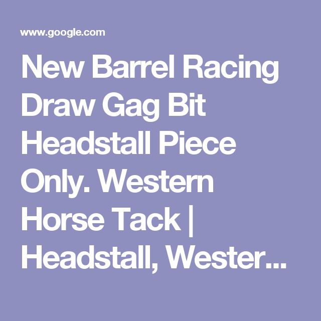 New Barrel Racing Draw Gag Bit Headstall Piece Only. Western Horse Tack | Headstall, Western horse tack and Racing