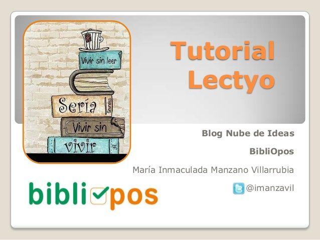 Tutorial Lectyo Fundación Germán Sánchez Ruipérez by María Inmaculada Manzano Villarrubia via slideshare