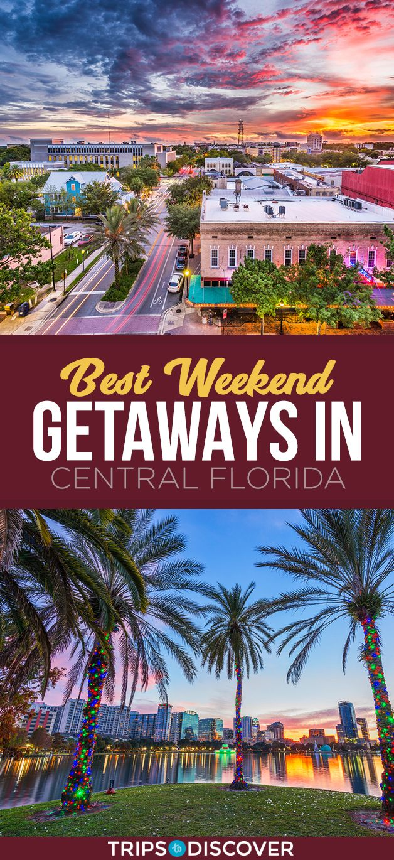 6 Best Weekend Getaways In Central Florida Tripstodiscover Best Weekend Getaways Cheap Weekend Getaways Weekend Getaways