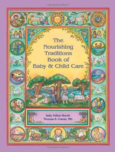 The Nourishing Traditions Book of Baby & Child Care - http://goodvibeorganics.com/the-nourishing-traditions-book-of-baby-child-care/