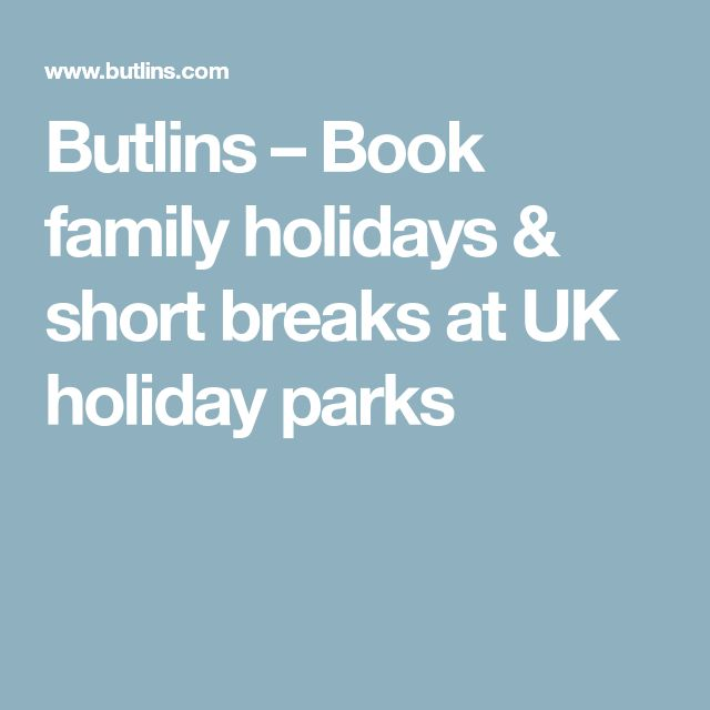Butlins – Book family holidays & short breaks at UK holiday parks
