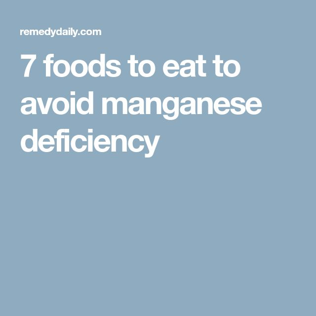 7 foods to eat to avoid manganese deficiency