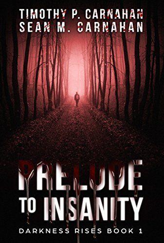Prelude to Insanity (Darkness Rises Book 1) by Timothy Ca... https://www.amazon.com/dp/B076ZTKGLN/ref=cm_sw_r_pi_dp_U_x_GUEpAbVNTACZV