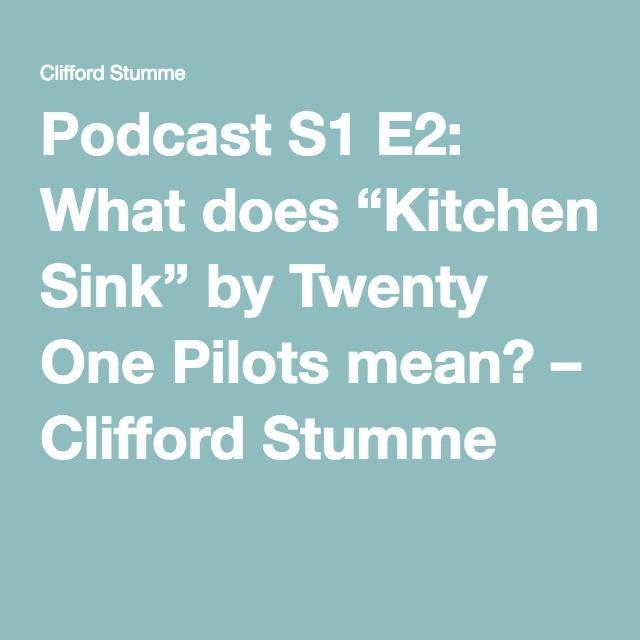 Kitchen Sink Twenty One Pilots Meaning 18 best twenty one pilots song meanings images on pinterest