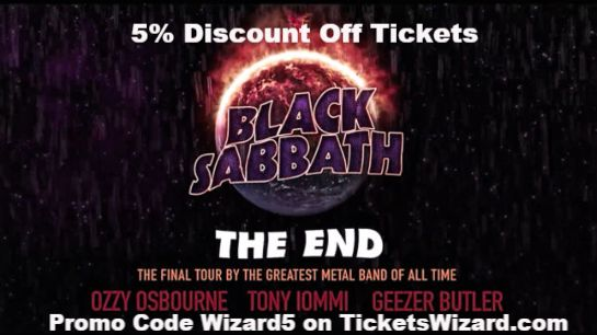 Black Sabbath The End Tour  Get a 5% discount off Black Sabbath concert tickets for The End tour when you enter promo code Wizard5 at checkout on http://www.ticketswizard.com/events/black-sabbath ‪#‎BlackSabbath‬ ‪#‎BlackSabbathTickets‬ ‪#‎BlackSabbathTour‬ ‪#‎BlackSabbathTheEnd‬ ‪#‎PromoCode‬