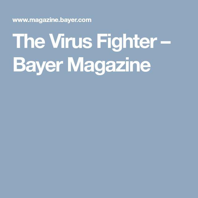 The Virus Fighter – Bayer Magazine