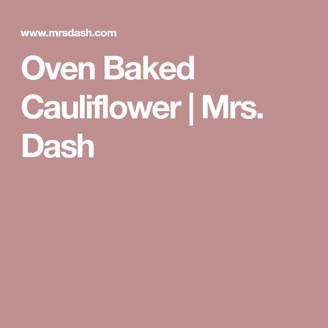 Oven Baked Cauliflower | Mrs. Dash