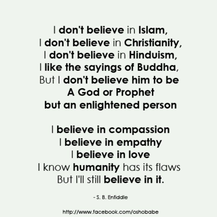 What I believe: sums it up for me very nicely. I'm grateful to live in England, where compassion, empathy and, above all, morality trumps religion.