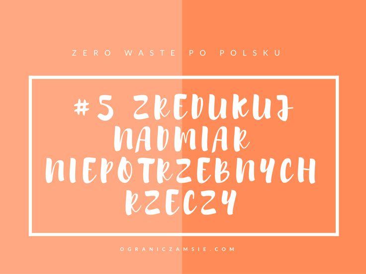 Zero Waste #5 Zredukuj nadmiar niepotrzebnych rzeczy