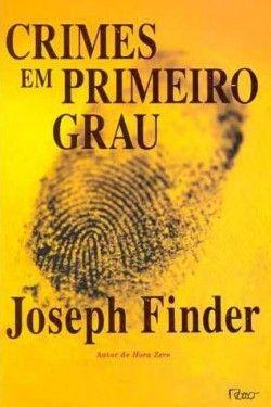 Download Crimes Em Primeiro Grau - Joseph Finder em ePUB mobi e PDF