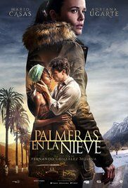 2. Palmeras en la Nieve (Palm Trees in the Snow)(2015) Finding a tantalizing clue in an old letter, a youg woman journeys to her family's tropical plantation to uncover generations of secrets. SCORE: 10/10