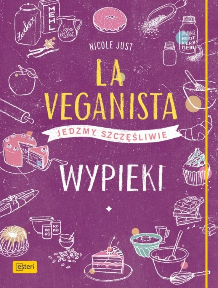 La Veganista. Wypieki -   Just Nicole , tylko w empik.com: 49,99 zł. Przeczytaj recenzję La Veganista. Wypieki. Zamów dostawę do dowolnego salonu i zapłać przy odbiorze!