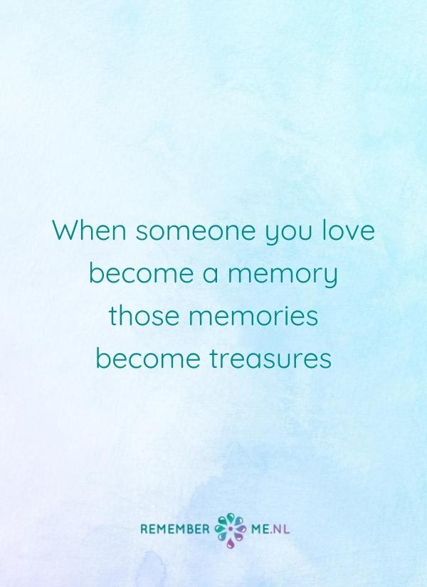 Mooie herinneringen om aan terug te denken <3 | Een quote over het afscheid, het verdriet en het gemis na de dood van een geliefde. Vind meer inspiratie over de uitvaart en rouwen op http://www.rememberme.nl