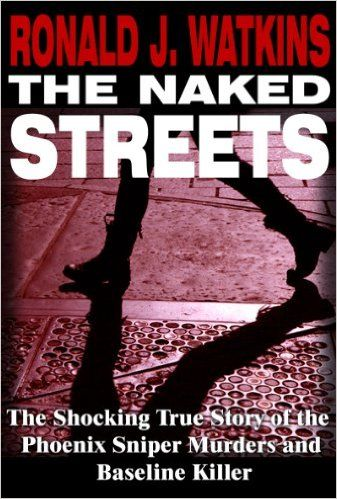 9 best murder mystery books images on pinterest murder mystery the naked streets the shocking true story of the phoenix sniper murders and baseline killer fandeluxe Images