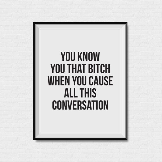 Beyonce Quote - Conversation - Formation - Print - Art Print - Black and white - Gold Foil - Song quote