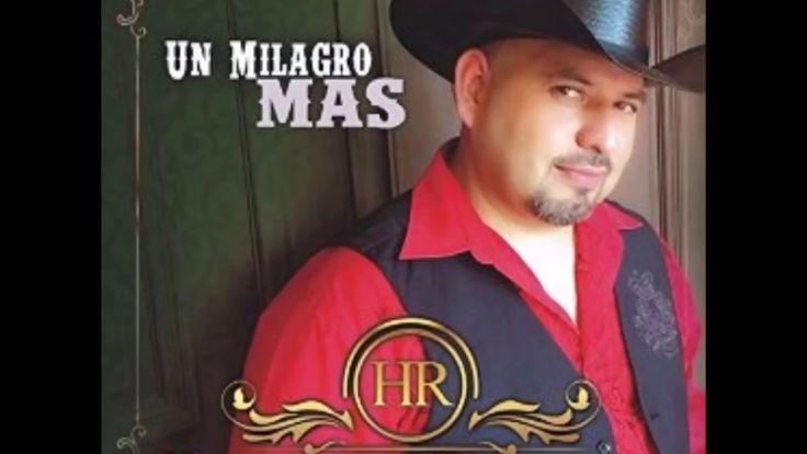 Humberto Rodriguez - Un Milagro Mas