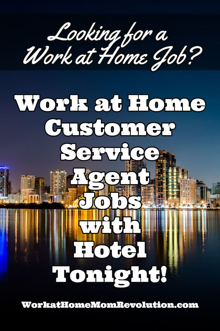 Work At Home Phone Customer Service Jobs With Hotel Tonight Make Money On Internet Make Money From Home Work From Home Jobs