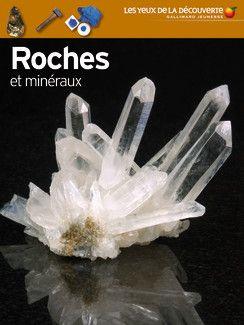 http://www.gallimard-jeunesse.fr/Catalogue/GALLIMARD-JEUNESSE/Les-Yeux-de-la-Decouverte/Nature-et-animaux/Roches-et-mineraux