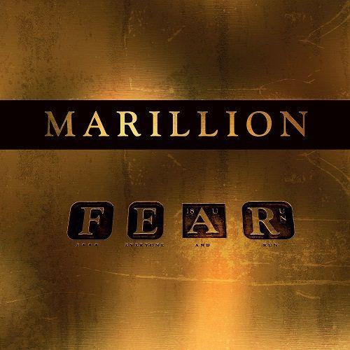 Marillon : F.E.A.R. Fuck Everythind And Run