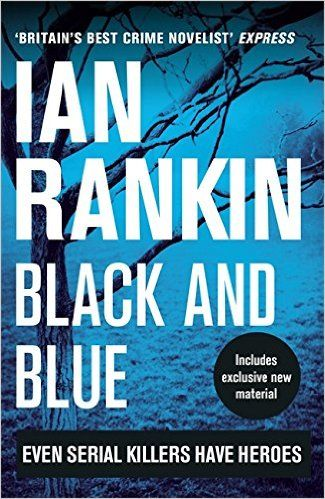 Black And Blue (A Rebus Novel): Amazon.co.uk: Ian Rankin: 9781409165859: Books
