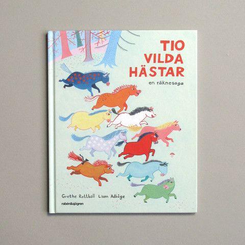 Lisen Adbåge Illustration Picture Book Tio vilda hästar Ten Wild Horses Grethe Röttboll