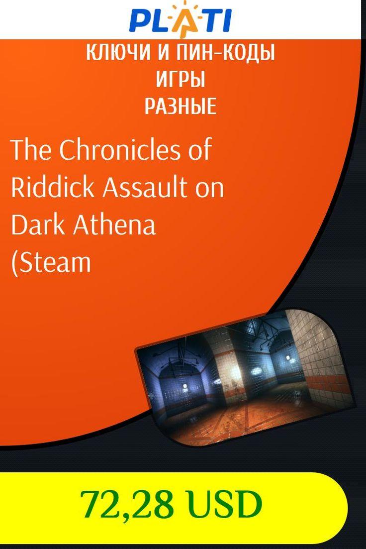 The Chronicles of Riddick Assault on Dark Athena (Steam Ключи и пин-коды Игры Разные
