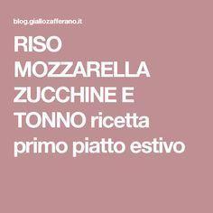 RISO MOZZARELLA ZUCCHINE E TONNO ricetta primo piatto estivo