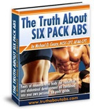 The Truth About Six Pack Abs thumbnail image at productrev-u.com     Your own Health is a great advantage for your life