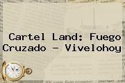 http://tecnoautos.com/wp-content/uploads/imagenes/tendencias/thumbs/cartel-land-fuego-cruzado-vivelohoy.jpg Cartel Land. Cartel Land: Fuego cruzado - Vivelohoy, Enlaces, Imágenes, Videos y Tweets - http://tecnoautos.com/actualidad/cartel-land-cartel-land-fuego-cruzado-vivelohoy/