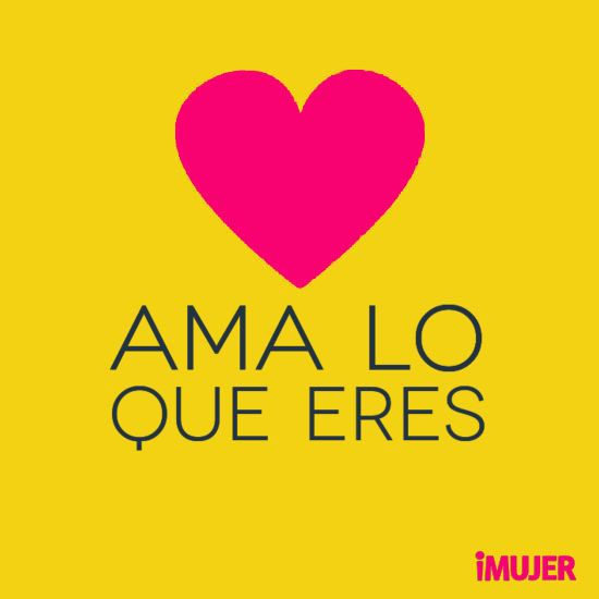 """Ama lo que eres."" #mujer #frases #lifestyle"