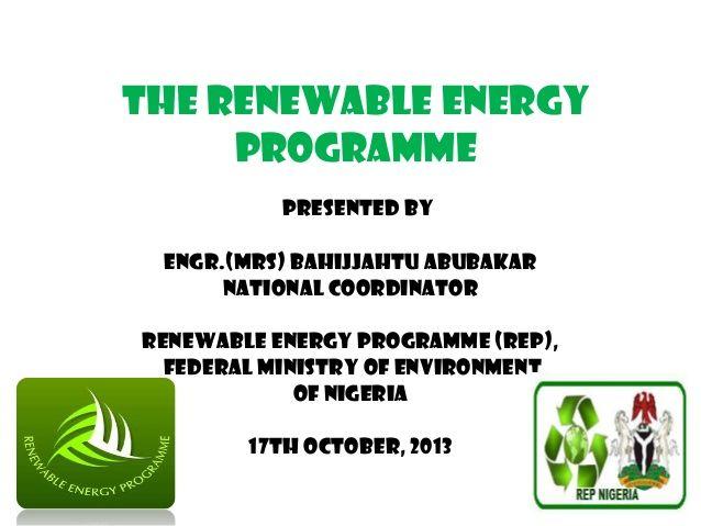 NAEE  2013 Renewable Energy Progamme of Nigeria Presentation  by Mathesis  via slideshare