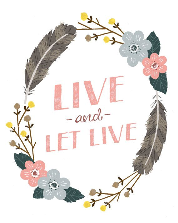 {live and let live}