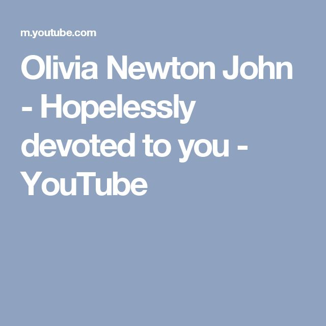 Olivia Newton John - Hopelessly devoted to you - YouTube