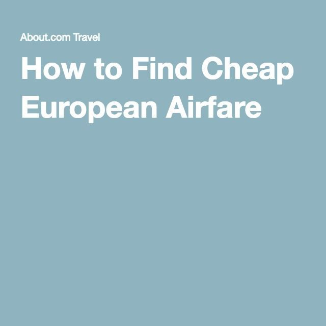How to Find Cheap European Airfare