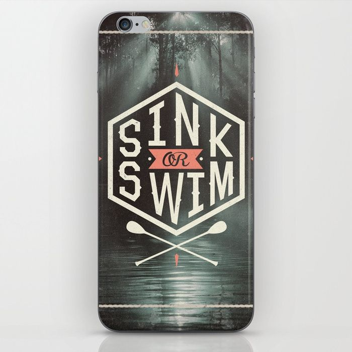 Sink or Swim by Wesley Bird -  Typography design phone cases by independent artists.