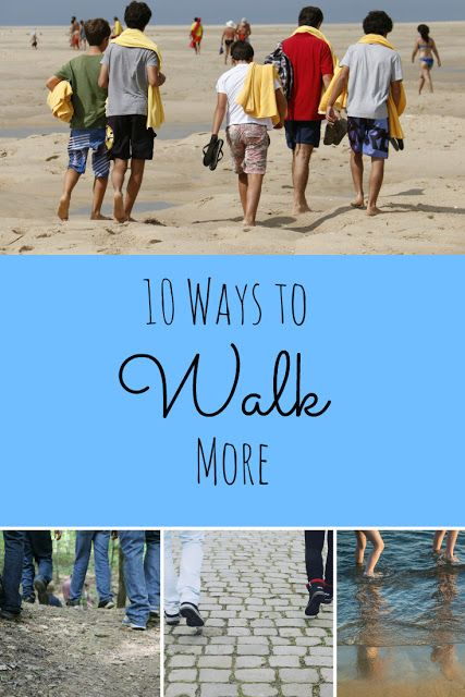 10 Ways to Walk More- We need to move more to be healthy.  Most people don't…