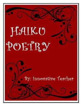 This Haiku Poetry product includes a brief history and structure of Haiku poems, a worksheet that will allow your students to be able to identify the syllables in 4 sample poems, a practice worksheet for your students to begin drafting their own Haiku poem and finally 6 black and white templates that your students can use to write and display their final Haiku. Just simply print out and enjoy!