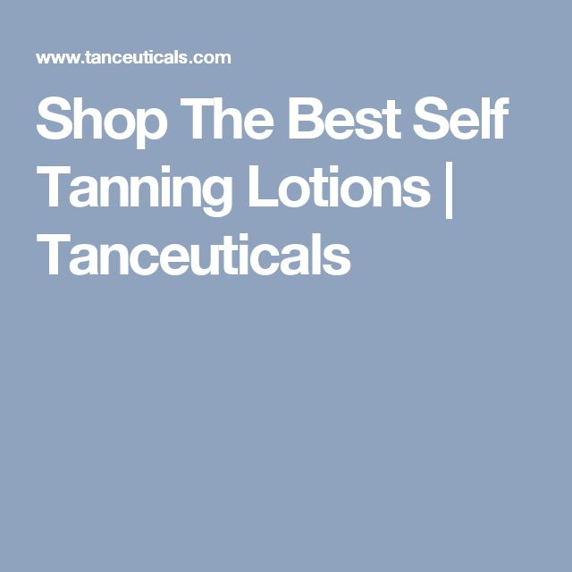 Shop The Best Self Tanning Lotions | Tanceuticals