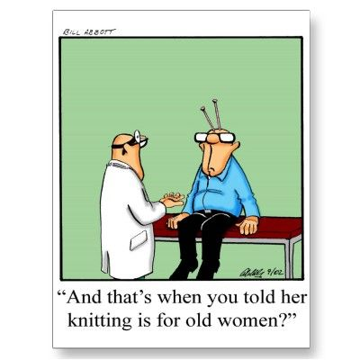 "Funny Medical Appointment! ""And that's when you told her knitting is for old women?"""