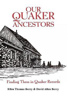 Our Quaker Ancestors: Finding your #Quaker #familyhistory #genealogy #Quakers #ancestry