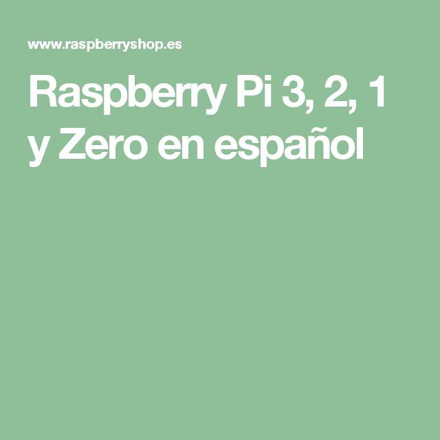 Raspberry Pi 3, 2, 1 y Zero en español